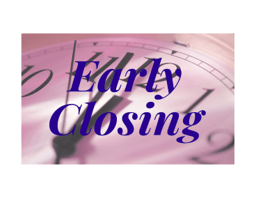 Early Closing